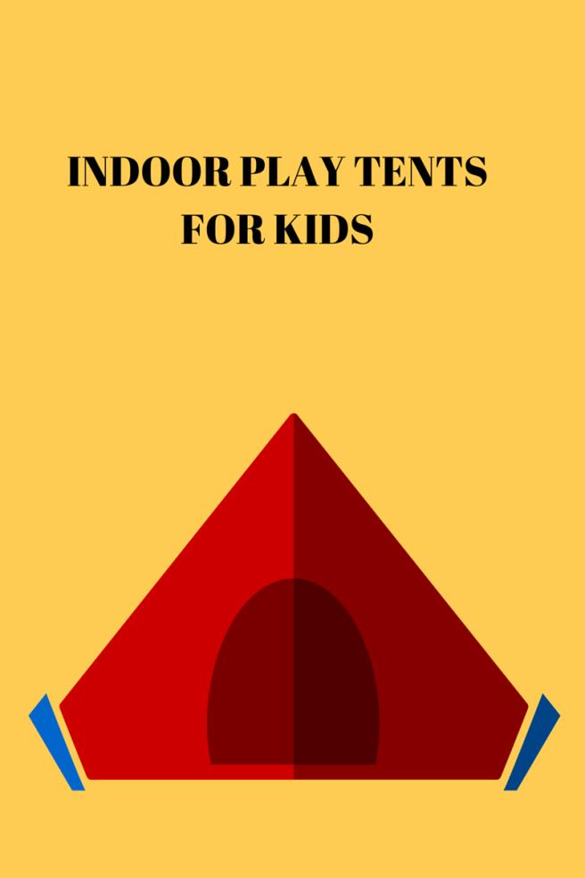 indoor play tents for kids